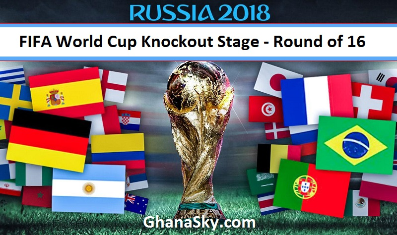 2018 FIFA World Cup Russia Knockout Stage (Round of 16) - Teams, Matches, Schedules, Venues, Fixtures & Results