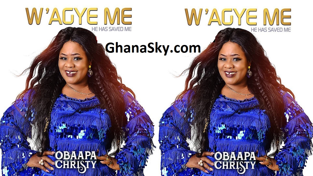 Rev. Obaapa Christy Latest Gospel Album - W'agye Me (Original)